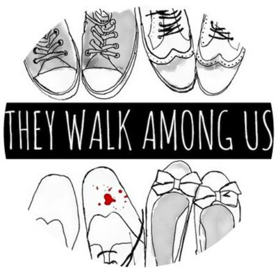 An illustration of 4 pairs of shoes from the above, one splattered with red - that's supposed to be blood.The words 'they walk among us' is wrote through the middle of the image